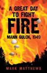 A Great Day to Fight Fire: Mann Gulch...