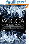 Wicca Crystal Magic: A Beginner's Gui...