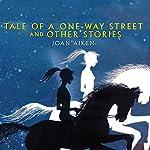 Tale of a One Way Street | Joan Aiken