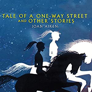 Tale of a One Way Street | [Joan Aiken]