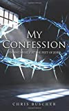 img - for My Confession: Finding Myself at the feet of Jesus (Poured Out Love) (Volume 1) book / textbook / text book