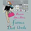 Famous Last Words Audiobook by Annie Sanders Narrated by Suzy Aitchison