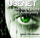 Usenet and the Future of Anonymity (English Edition)