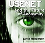 Usenet and the Future of Anonymity (E...