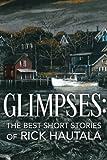 Glimpses: The Best Short Stories of Rick Hautala