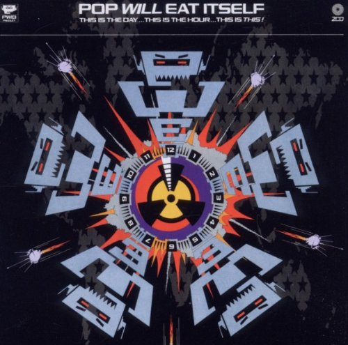 Pop Will Eat Itself - This Is The Day...This Is The Hour...This Is This! - Zortam Music