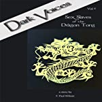 Sex Slaves of the Dragon Tong: Dark Voices, Vol. 6 | F. Paul Wilson