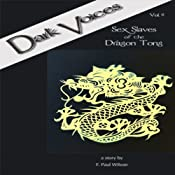 Sex Slaves of the Dragon Tong: Dark Voices, Vol. 6 | [F. Paul Wilson]