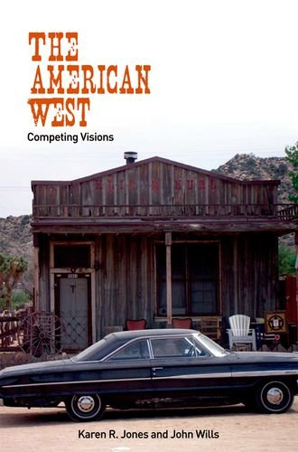 the-american-west-competing-visions