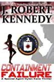 Containment Failure: A Special Agent Dylan Kane Thriller Book #2
