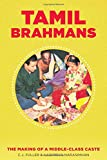 img - for Tamil Brahmans: The Making of a Middle-Class Caste book / textbook / text book