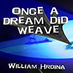 Once a Dream Did Weave | William Hrdina
