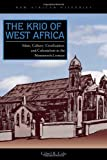 The Krio of West Africa: Islam, Culture, Creolization, and Colonialism in the Nineteenth Century (New African Histories)