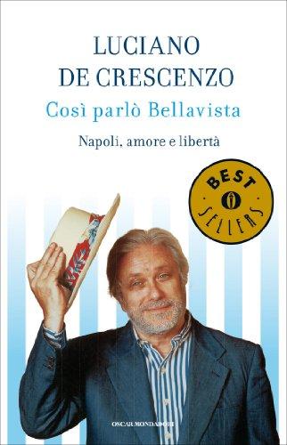Così parlò Bellavista Napoli amore e libertà Oscar bestsellers Vol 48 PDF