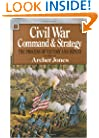 Civil War Command And Strategy: The Process Of Victory And Defeat