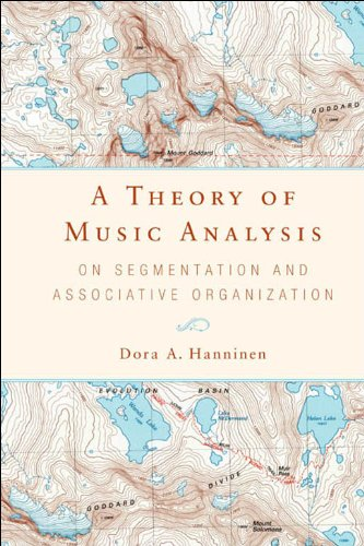 A Theory of Music Analysis: On Segmentation and Associative Organization (Eastman Studies in Music)