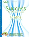 Maths Age 9-10: 10-Minute Tests (Letts Key Stage 2 Success) Paul Broadbent