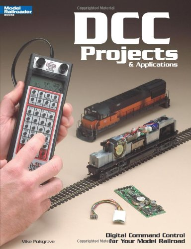 DCC Projects & Applications: Digital Command Control for Your Model Railroad (Model Railroader)