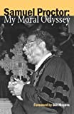 img - for Samuel Proctor: My Moral Odyssey by Proctor, Samuel DeWitt (1989) Paperback book / textbook / text book