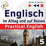 Practical English: Im Urlaub - Niveau A2 bis B1 (Hören & Lernen: Englisch im Alltag und auf Reisen 5) | Dorota Guzik