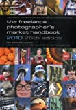 The Freelance Photographer's Market Handbook 2010 2010