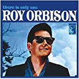 There Is Only One Roy Orbison [Remixed/Remastered]