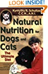 Natural Nutrition For Dogs & Cats: Th...