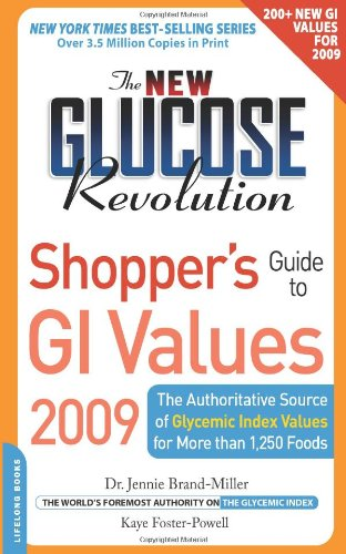 The New Glucose Revolution Shopper's Guide to GI Values 2009: The Authoritative Source of Glycemic Index Values for More Than 1,000 Foods (Low GI Shopper's Guide to GI Values)