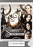 Three Sisters (L.a. Theatre Works Audio Theatre Collection)