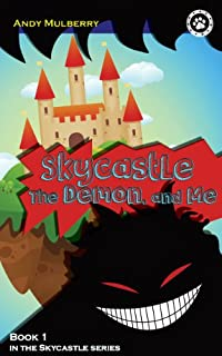 Skycastle, The Demon, And Me: Book 1 In The Skycastle Series by Andy Mulberry ebook deal