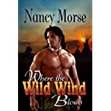 WHERE THE WILD WIND BLOWS ~ Nancy Morse