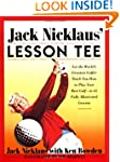 Jack Nicklaus' Lesson Tee: Let the Wo...