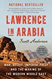 img - for Lawrence in Arabia: War, Deceit, Imperial Folly and the Making of the Modern Middle East book / textbook / text book