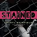 Stained Audiobook by Cheryl Rainfield Narrated by Emily Bauer, Kirby Heyborne