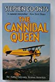 The Cannibal Queen: An Aerial Odyssey Across America (0099174219) by STEPHEN COONTS