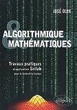 echange, troc Ouin José - Algorithmique & mathématiques travaux pratiques & applications Scilab