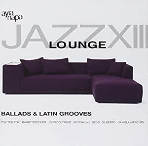 Jazz Lounge Vol.13-Ballads & Latin Grooves