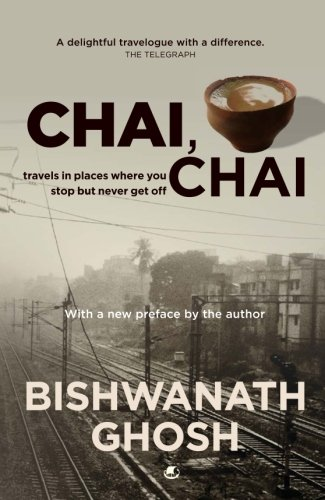 Chai, Chai: Travels in Places Where You Stop But Never Get Off price comparison at Flipkart, Amazon, Crossword, Uread, Bookadda, Landmark, Homeshop18