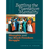 Battling the Plantation Mentality: Memphis and the Black Freedom Struggle