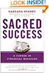 Sacred Success: A Course in Financial...