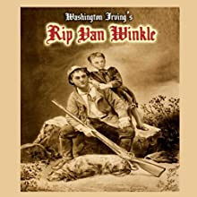 Rip Van Winkle (       UNABRIDGED) by Washington Irving Narrated by Christian Rummel