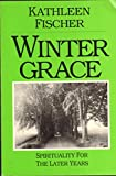 Winter Grace: Spirituality for the Later Years