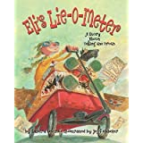 Eli's Lie-O-Meter: A Story about Telling the Truth [ELIS LIE O METER] [Paperback]
