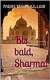 Image de Bis bald, Sharma!: Nach einer wahren Begebenheit