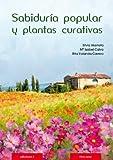 SABIDURÍA POPULAR Y PLANTAS CURATIVAS (Spanish Edition)