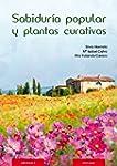 SABIDUR�A POPULAR Y PLANTAS CURATIVAS