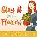 Slay It with Flowers: Flower Shop Mystery, Book 2 Audiobook by Kate Collins Narrated by Elise Arsenault
