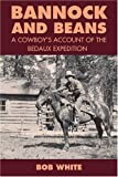 Bannock and Beans: A Cowboy's Account of the Bedaux Expedition