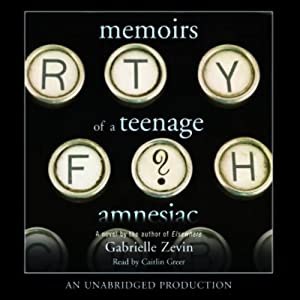 Memoirs of a Teenage Amnesiac | [Gabrielle Zevin]
