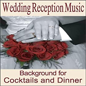 Amazon Wedding Reception Music Instrumentals For Cocktail And Wedding Dinners Wedding